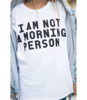 T-shirt I m not a morning person